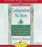 Codependent No More UNABRIDGED Edition by Beattie, Melody published by Recorded Books (2006) Audio CD