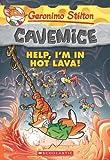 Geronimo Stilton Cavemice #3: Help, I'm in Hot
