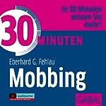 30 Minuten Mobbing | Eberhard G. Fehlau