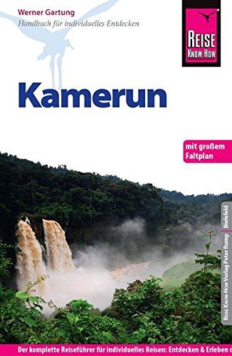 Reise Know-How Kamerun: Reiseführer für individuelles Entdecken. Mit Faltplan