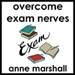 Overcome Exam Nerves: Self-Hypnosis for Test And Exam Anxiety | Anne Marshall