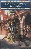 Les Glaives irrités (Cycle de Richard de Clairbois, tome 2)