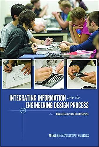 Integrating Information Into The Engineering Design Process Purdue Information Literacy Handbooks Fosmire Michael Radcliffe David 9781557536495 Amazon Com Books