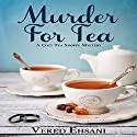 Murder for Tea Audiobook by Vered Ehsani Narrated by Alison Larkin