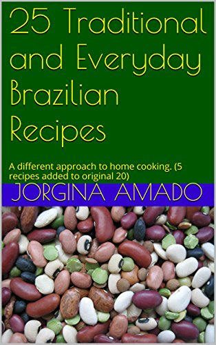 25 Traditional and Everyday Brazilian Recipes: A different approach to home cooking. (5 recipes added to original 20)]()