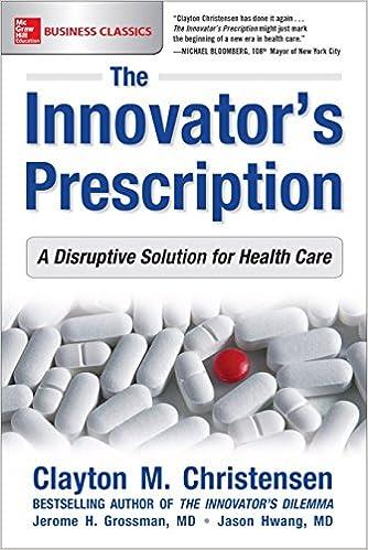 423c1b0a7 The Innovator s Prescription  A Disruptive Solution for Health Care 1st  Edition