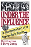 Under the Influence: The Unauthorized Story of the Anheuser-Busch Dynasty