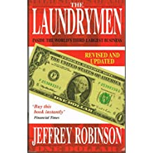 The Laundrymen - Inside Money Laundering, The World's Third Largest Business