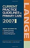 Current Practice Guidelines in Primary Care, Ralph Gonzales and Jean S. Kutner, 0071477810