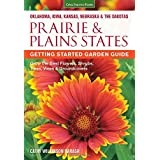 Prairie & Plains States Getting Started Garden Guide: Grow the Best Flowers, Shrubs, Trees, Vines & Groundcovers