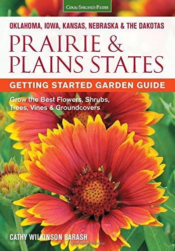 Kansas Prairie Flowers (Prairie & Plains States Getting Started Garden Guide: Grow the Best Flowers, Shrubs, Trees, Vines & Groundcovers (Garden Guides))