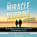 The Miracle Morning for Transforming Your Relationship: How to Create an Unshakeable Love and Unleashed Passion That Lasts a Lifetime! Audiobook by Stacey Martino, Hal Elrod, Honoree Corder, Paul Martino Narrated by Rob Actis