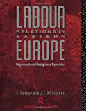 Labour Relations in Eastern Europe, Krastya Petkov and J. E. Thirkell, 0415001595