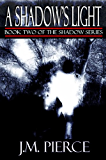 A Shadow's Light: Book Two of The Shadow Series