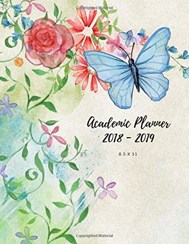 Academic Planner 2018 - 2019 8.5 x 11: Weekly Calendars from August 2018 to 2019, Yearly Calendars 2018 - 2019, Lined Paper, To-Do Lists, Large Size 8.5 x 11 inch pdf