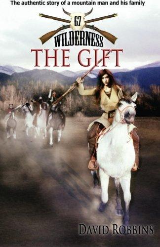 Wilderness #67: The Gift (The Wilderness Series) (Volume 67)