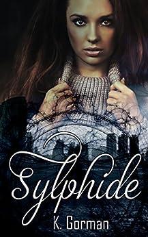 Sylphide (La Sylphide Book 1) by [Gorman, K.]