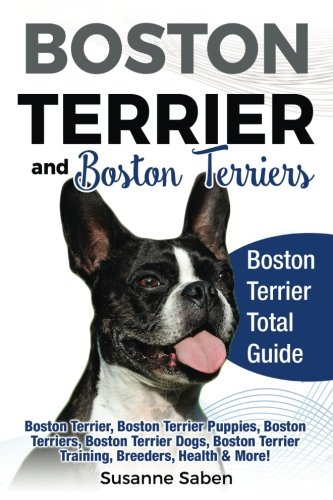Boston Terrier and Boston Terriers: Boston Terrier Total Guide Boston Terrier, Boston Terrier Puppies, Boston Terriers, Boston Terrier Dogs, Boston Terrier Training, Breeders, Health & More!