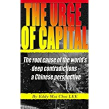 The urge of capital: The root cause of the world's deep contradictions – a Chinese perspective