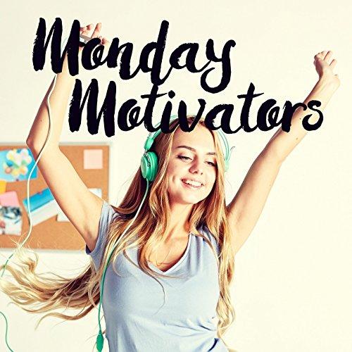 Monday Motivators [Explicit]