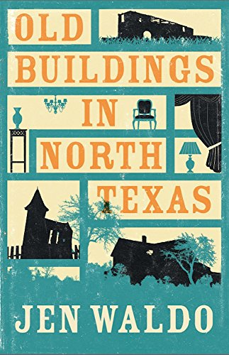 Old Buildings in North Texas by [Waldo, Jen]