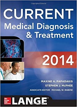 CURRENT Medical Diagnosis and Treatment 2014 (LANGE CURRENT Series) by Papadakis, Maxine, McPhee, Stephen J., Rabow, Michael W. (2013)