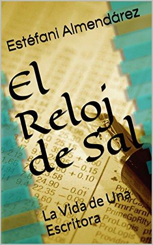El Reloj de Sal: La Vida de Una Escritora (Spanish Edition) by [