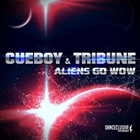Cueboy & Tribune-Aliens Go Wow