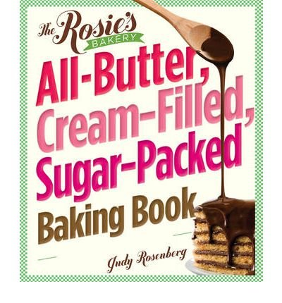 The Rosie's Bakery All-butter, Cream-filled, Sugar-packed Baking Book (Paperback) - Common