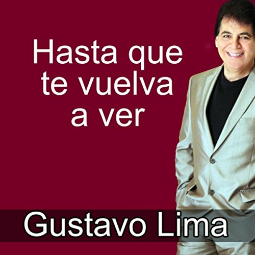 Amazon.com: Hasta Que Te Vuelva a Ver: Gustavo Lima: MP3 ...