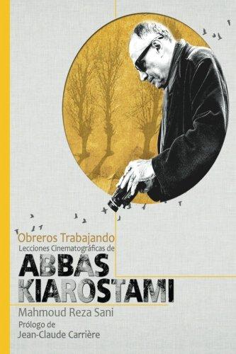 Descargar Libro Obreros Trabajando: Lecciones Cinematográficas De Abbas Kiarostami Mahmoud Reza Sani