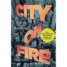 City on Fire: Roman (German Edition)