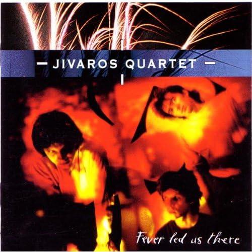 Jivaros Quartet - Fever Led Us There