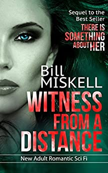 "Witness from a Distance: Sequel to the Best Seller ""There Is Something About Her"" (Project Cheryl Book 2) by [Miskell, Bill]"