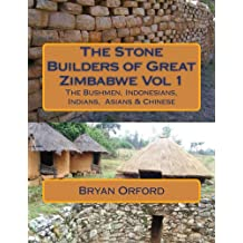 The Stone Builders of Great Zimbabwe Vol 1