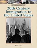 Twentieth-Century Immigration to the United States (American History)