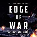 Edge of War: The Eternal Frontier, Book 2 Audiobook by Anthony Melchiorri Narrated by Bradford Hastings