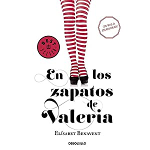 En los zapatos de Valeria (Saga Valeria 1) de la autora española Elísabet Benavent | Letras y Latte - Libros en español