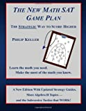 The New Math SAT Game Plan, Philip Keller, 098158960X