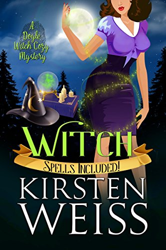 Witch: A Doyle Witch Cozy Mystery (The Witches of Doyle Book 4)