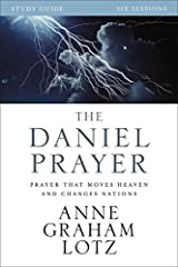 The Daniel Prayer Study Guide: Prayer That Moves Heaven and Changes Nations Paperback
