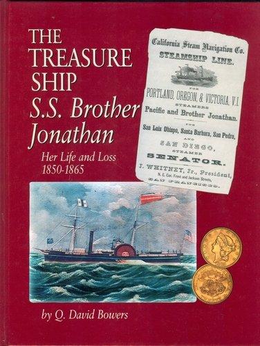 The Treasure Ship S.S. Brother Jonathan: Her Life and Loss, 1850-1865