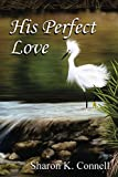Download His Perfect Love in PDF ePUB Free Online