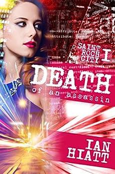 Death of an Assassin (Saint Roch City Book 1) by [Hiatt, Ian]