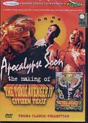 Apocalypse soon - The making of the toxic avenger IV ...