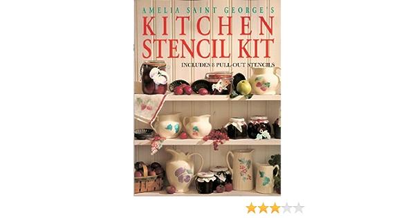 Amelia Saint George/'s Kitchen Stencil Kit Includes Pull Out Stencils 1996 Includes Stencils New