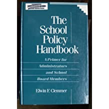 The School Policy Handbook: A Primer for Administrators and School Board Members