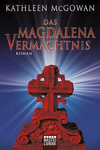 Das Magdalena-Vermächtnis: Roman (Allgemeine Reihe. Bastei Lübbe Taschenbücher)