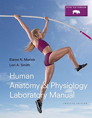 Human Anatomy & Physiology Laboratory Manual, Fetal Pig Version (12th Edition) (Marieb & Hoehn Human Anatomy & Physiology Lab Manuals)