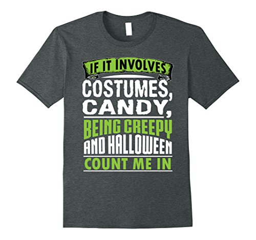Mens Funny Cute Costumes Candy Halloween Count Me In Shirt Medium Dark (Count On Me Halloween Costume)